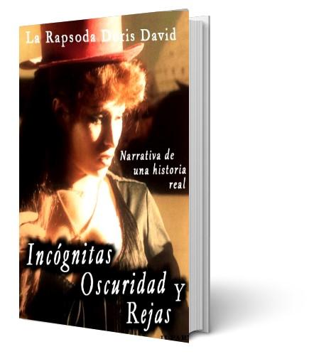 Libro Incógnitas oscuridad y rejas por Doris David